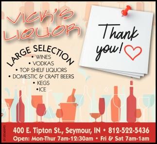 Large Selection Wines, Vodkas, Top Shelf Liquors.